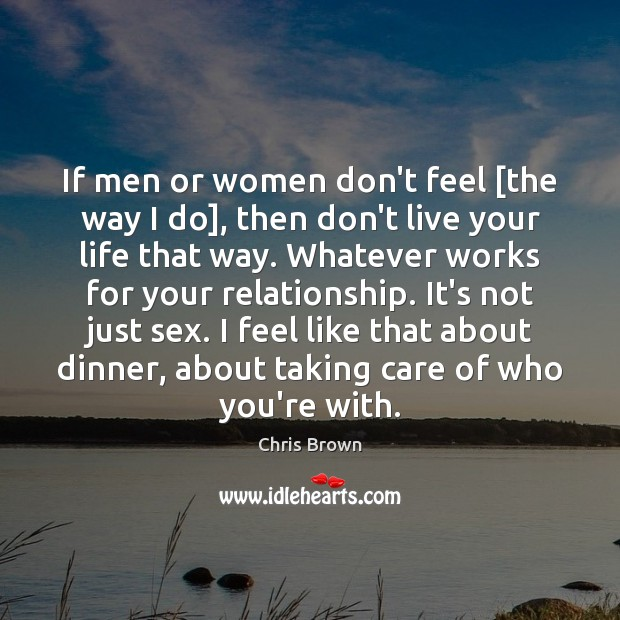 If men or women don't feel [the way I do], then don't Image