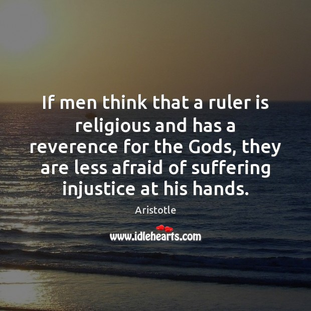 Image, If men think that a ruler is religious and has a reverence
