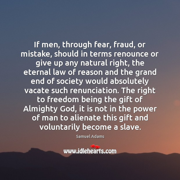 Image, If men, through fear, fraud, or mistake, should in terms renounce or