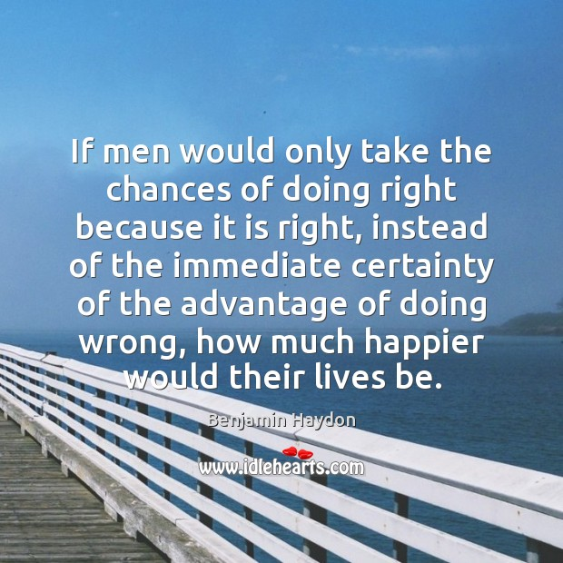 Image, If men would only take the chances of doing right because it