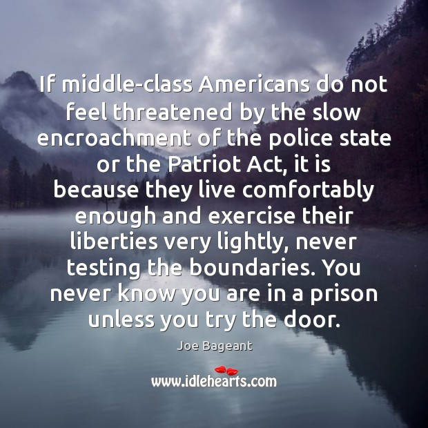 If middle-class Americans do not feel threatened by the slow encroachment of Exercise Quotes Image
