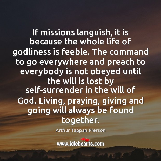 Image, If missions languish, it is because the whole life of godliness is