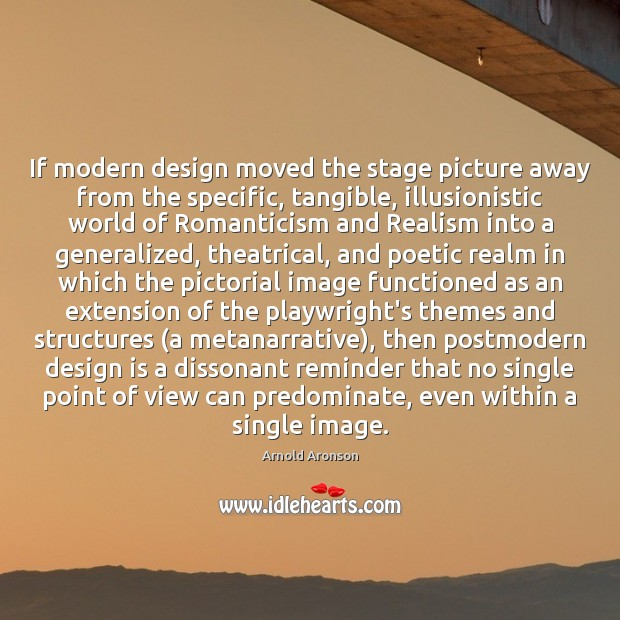 Image, If modern design moved the stage picture away from the specific, tangible,