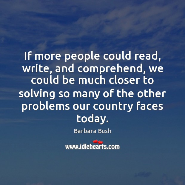If more people could read, write, and comprehend, we could be much Image