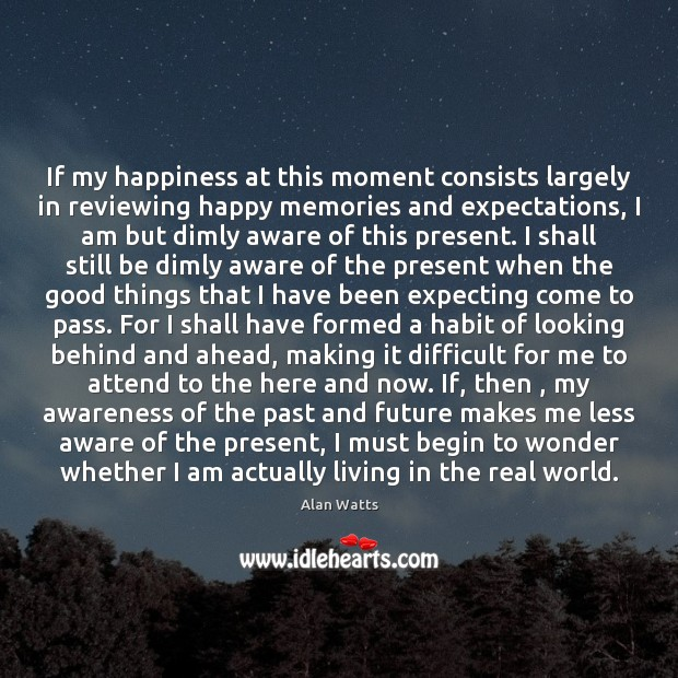 Image, If my happiness at this moment consists largely in reviewing happy memories