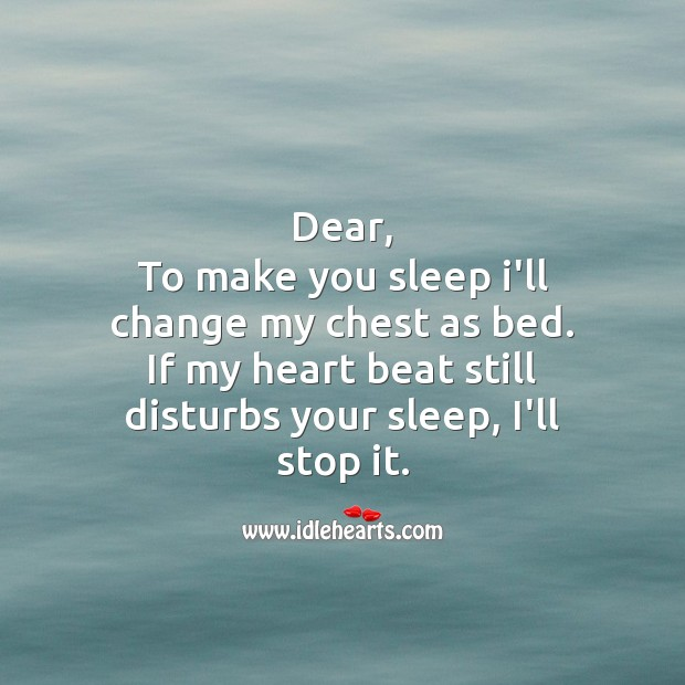 If my heart beat disturbs your sleep, I'll stop it. Sad Messages Image