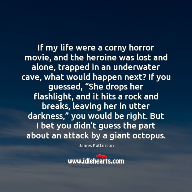 Image, If my life were a corny horror movie, and the heroine was