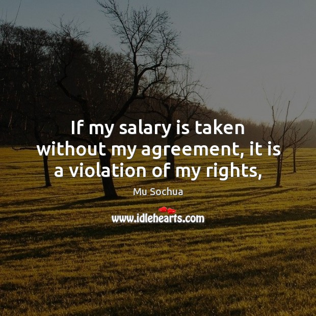 Image, If my salary is taken without my agreement, it is a violation of my rights,