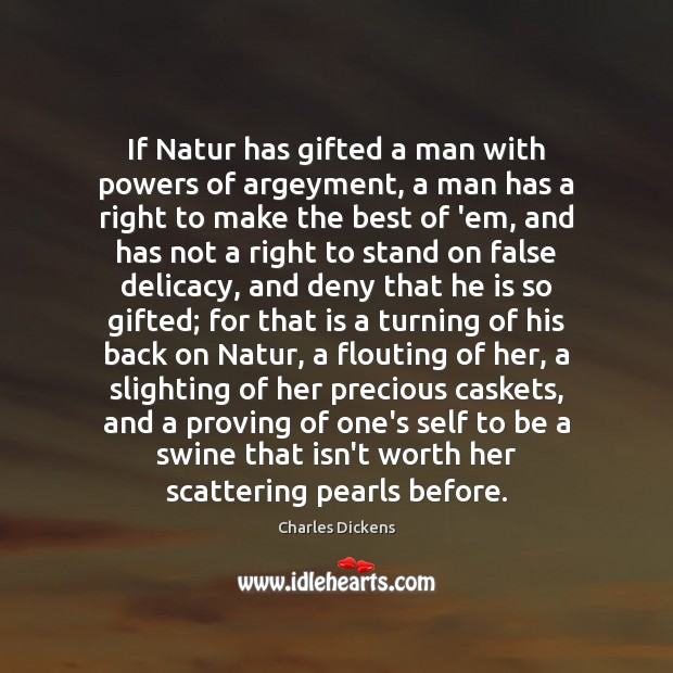 If Natur has gifted a man with powers of argeyment, a man Image
