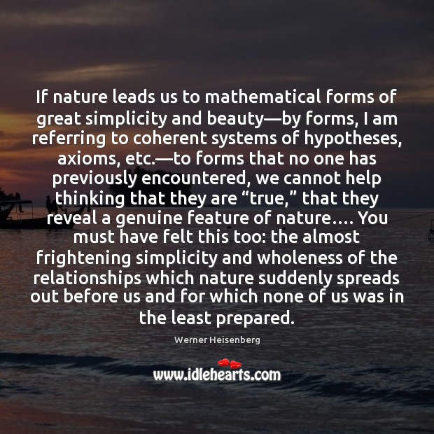 If nature leads us to mathematical forms of great simplicity and beauty— Image
