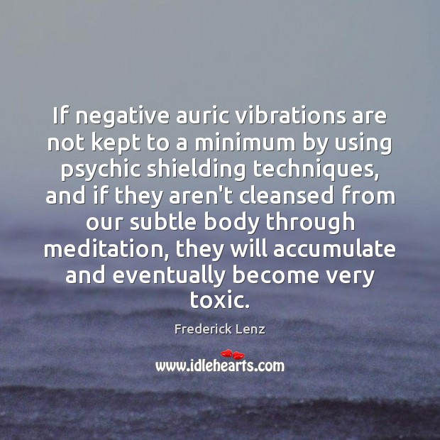 If negative auric vibrations are not kept to a minimum by using Toxic Quotes Image