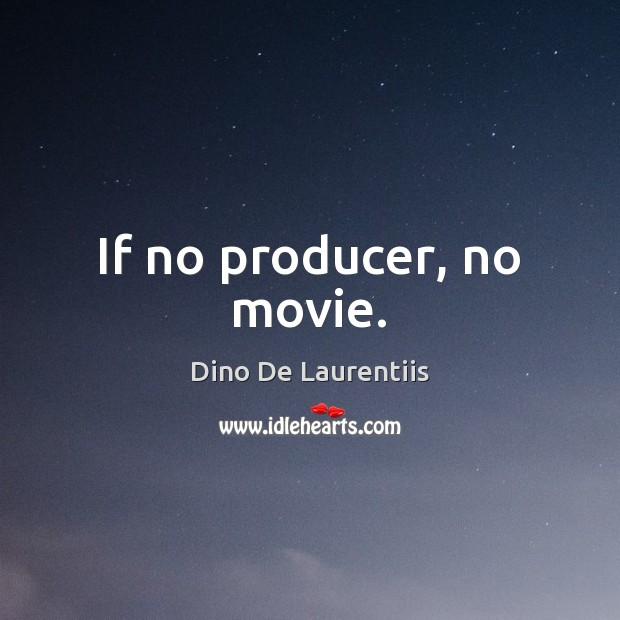 If no producer, no movie. Image