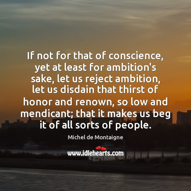 If not for that of conscience, yet at least for ambition's sake, Image