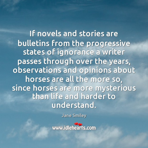 If novels and stories are bulletins from the progressive states of ignorance Image