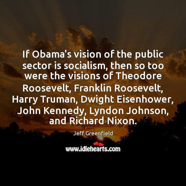 If Obama's vision of the public sector is socialism, then so too Image