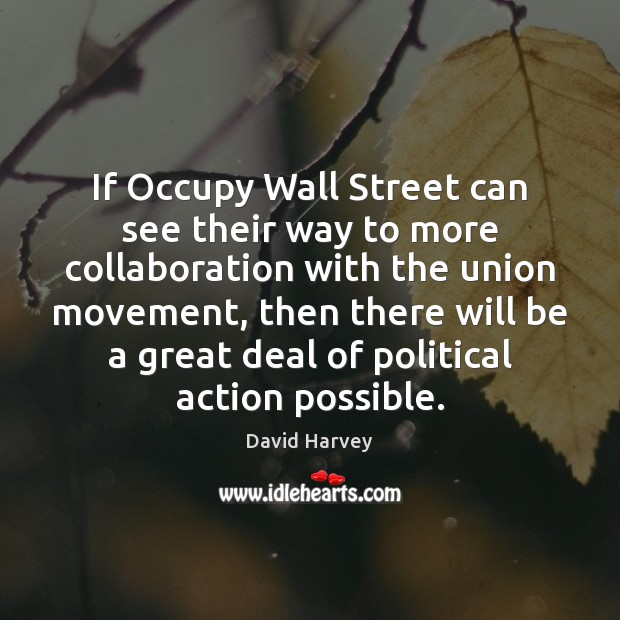 Image, If Occupy Wall Street can see their way to more collaboration with