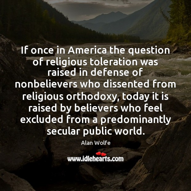 Image, If once in America the question of religious toleration was raised in