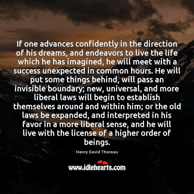 If one advances confidently in the direction of his dreams, and endeavors Henry David Thoreau Picture Quote