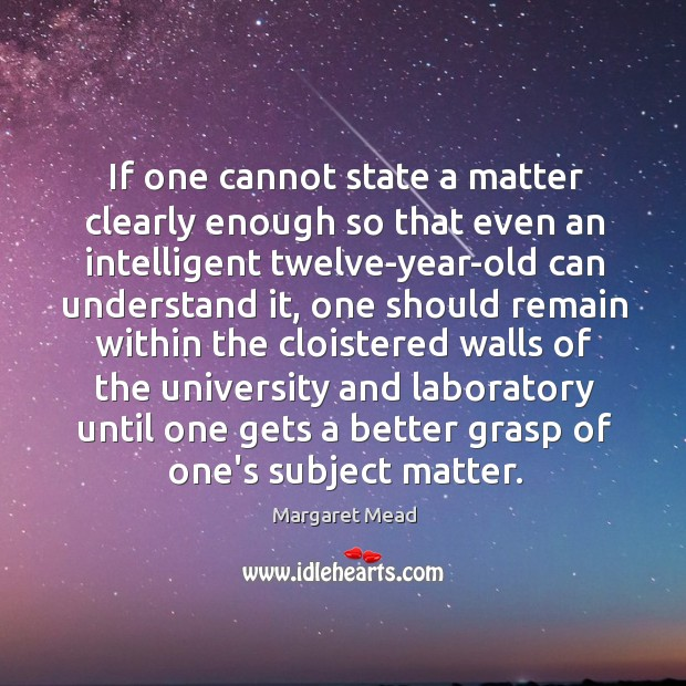 If one cannot state a matter clearly enough so that even an Image