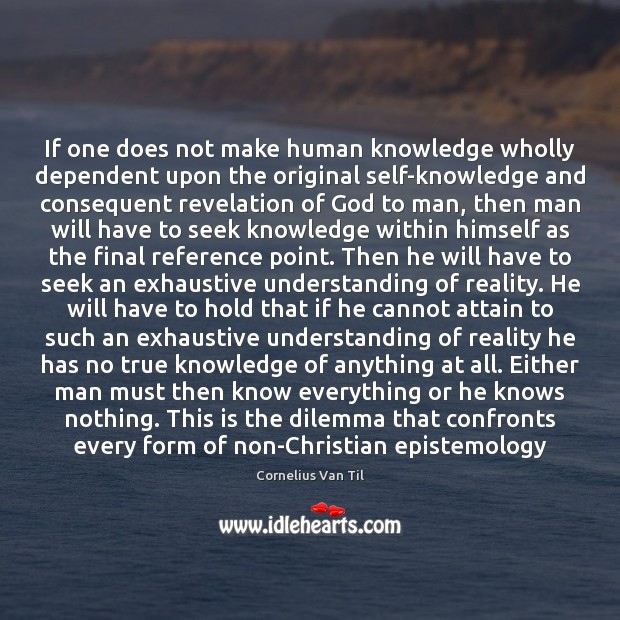 If one does not make human knowledge wholly dependent upon the original Image