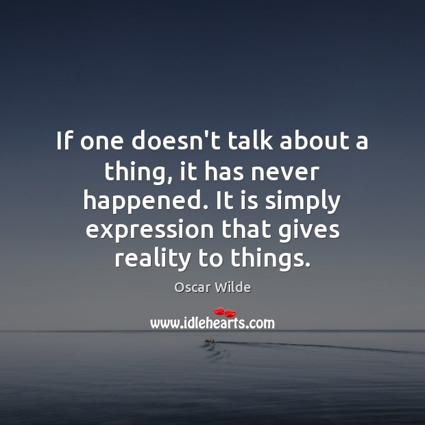 Image, If one doesn't talk about a thing, it has never happened. It