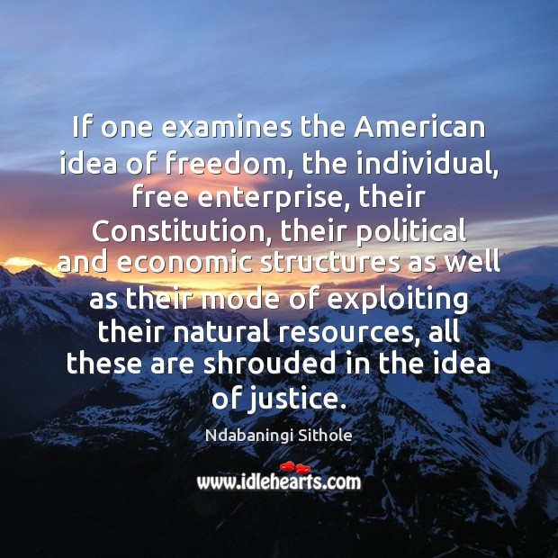 If one examines the American idea of freedom, the individual, free enterprise, Image