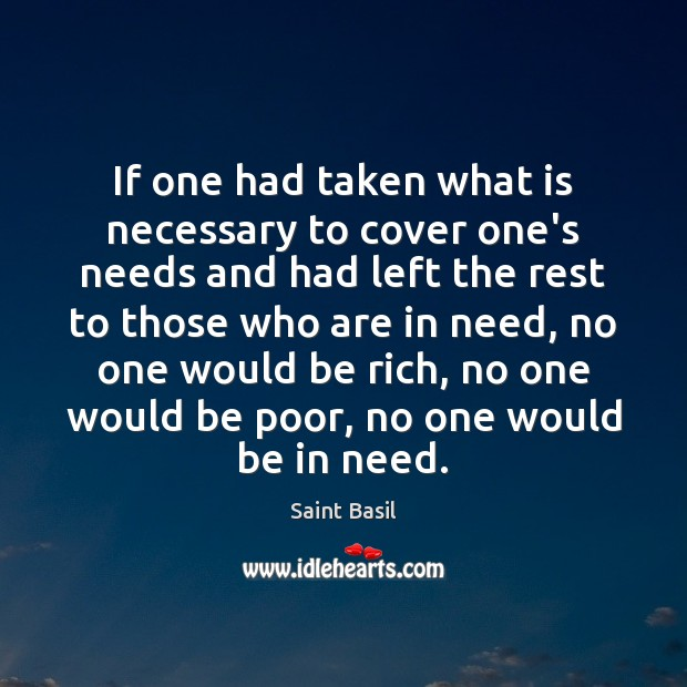 Image, If one had taken what is necessary to cover one's needs and