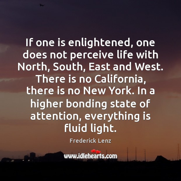 If one is enlightened, one does not perceive life with North, South, Image