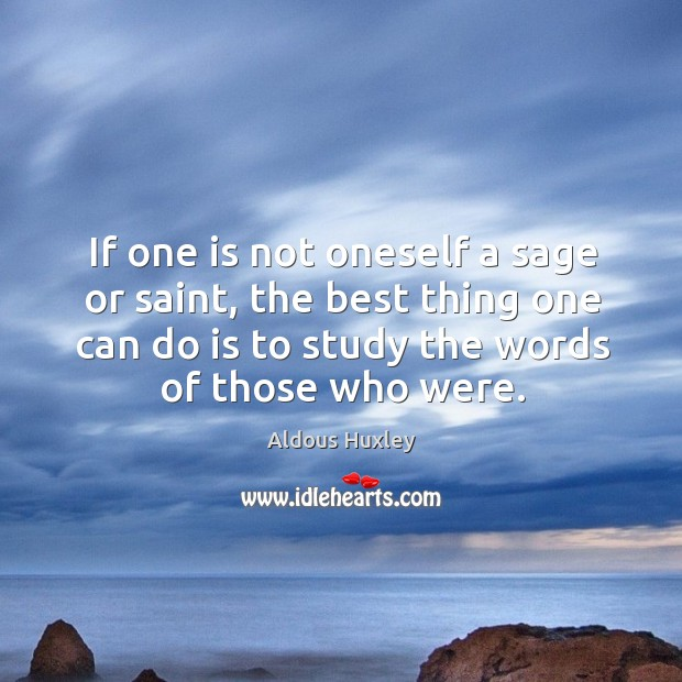 If one is not oneself a sage or saint, the best thing Image