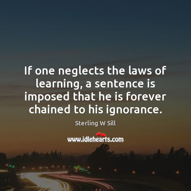Image, If one neglects the laws of learning, a sentence is imposed that