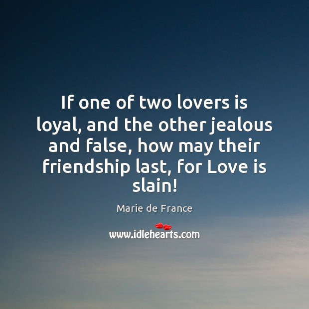 If one of two lovers is loyal, and the other jealous and Image