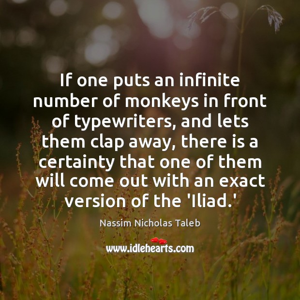 Image, If one puts an infinite number of monkeys in front of typewriters,