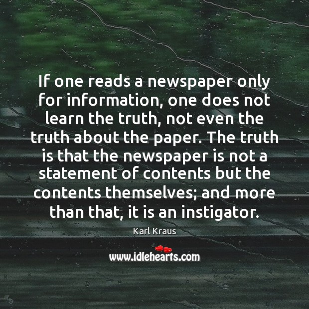 Image, If one reads a newspaper only for information, one does not learn