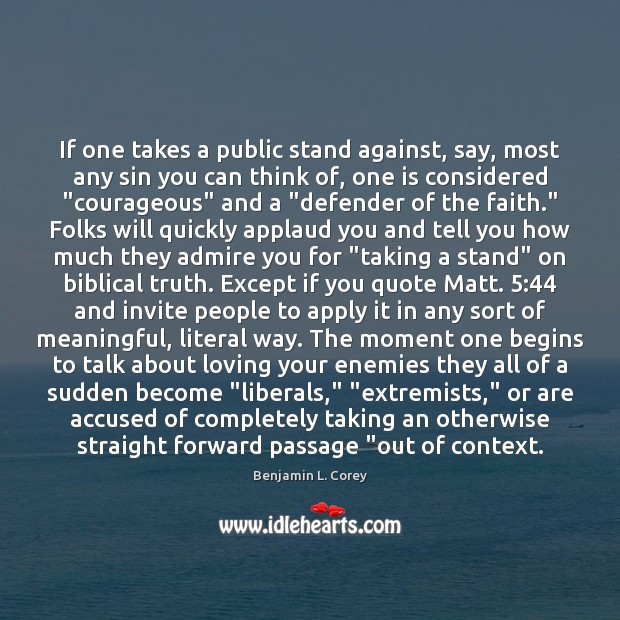 Image, If one takes a public stand against, say, most any sin you