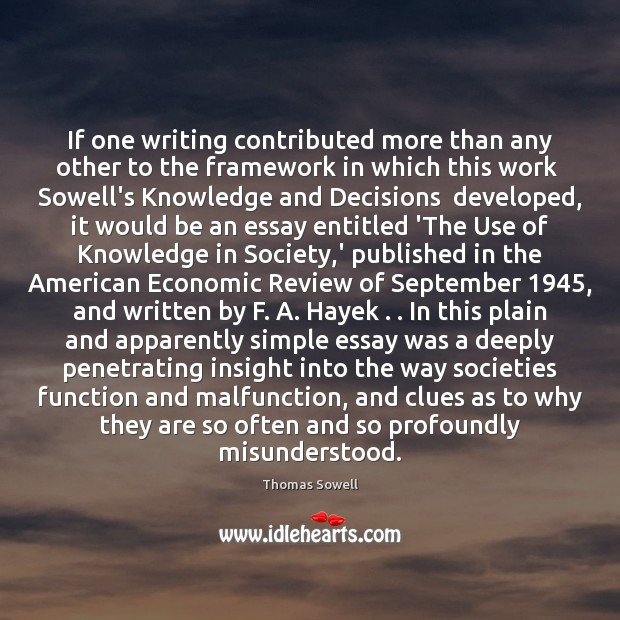 If one writing contributed more than any other to the framework in Thomas Sowell Picture Quote