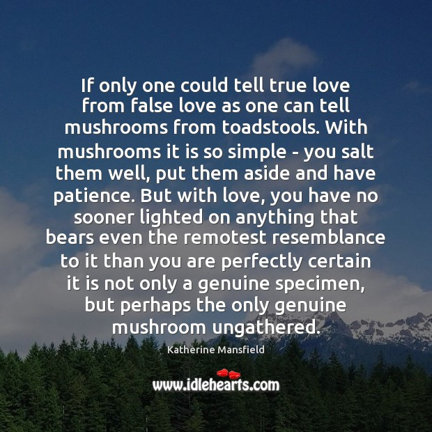 If only one could tell true love from false love as one Katherine Mansfield Picture Quote