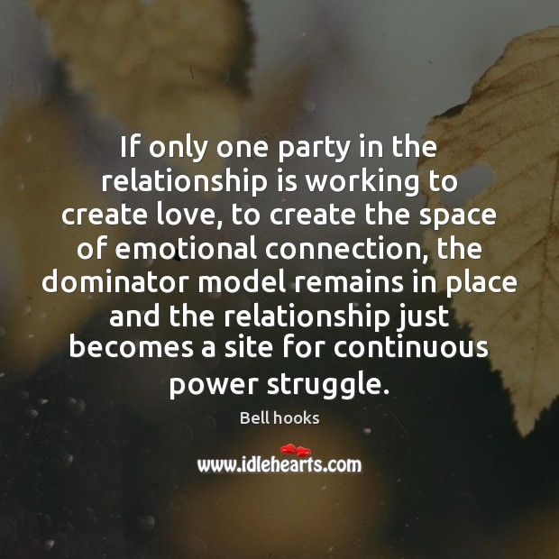 Image, If only one party in the relationship is working to create love,