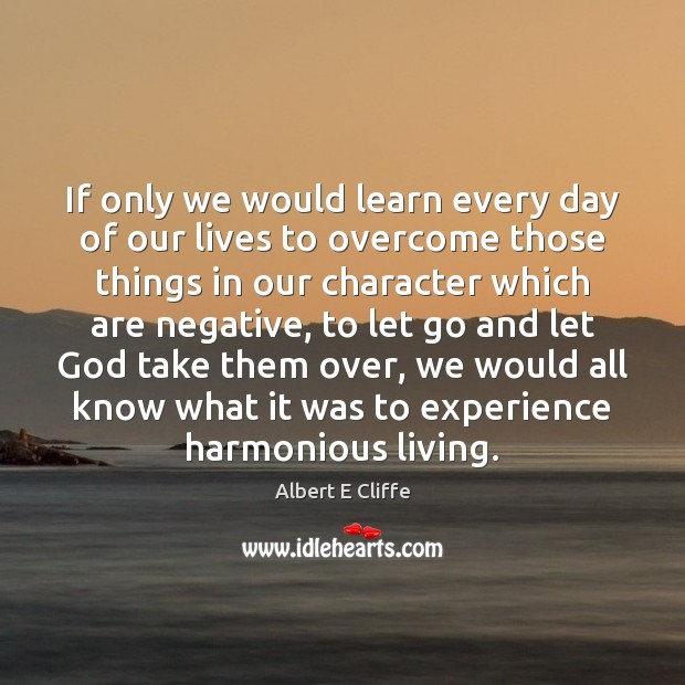 If only we would learn every day of our lives to overcome Let Go Quotes Image