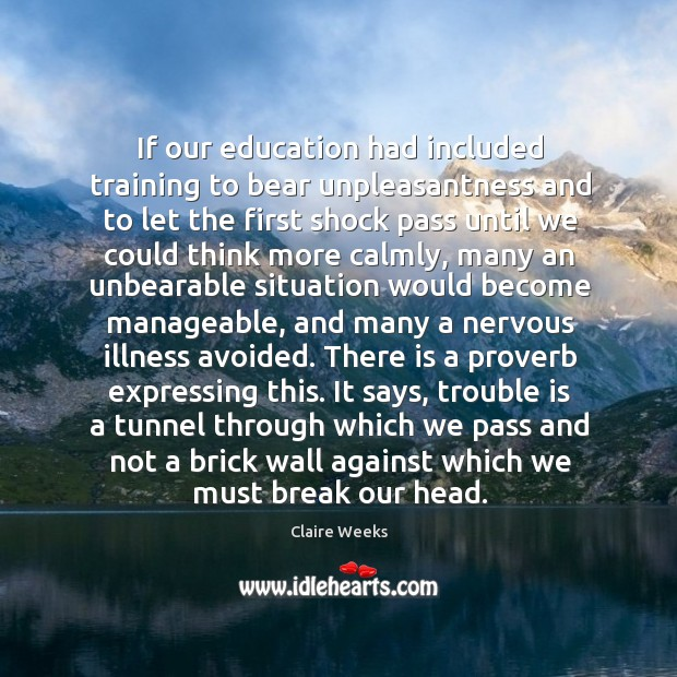 If our education had included training to bear unpleasantness and to let Image