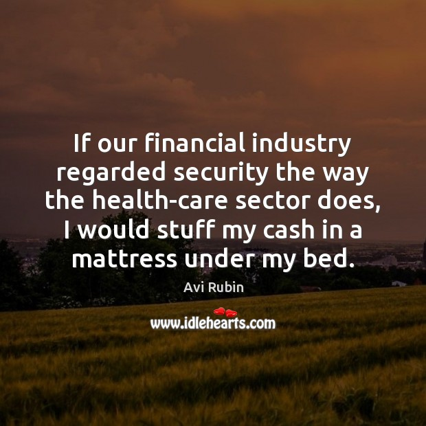 Image, If our financial industry regarded security the way the health-care sector does,