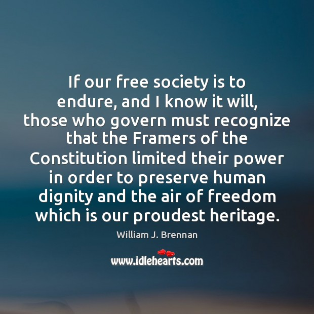 If our free society is to endure, and I know it will, Society Quotes Image
