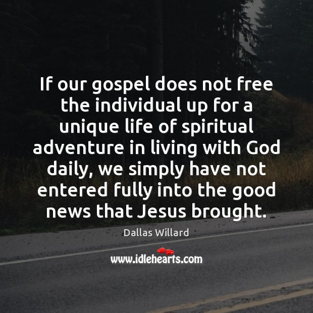 Image, If our gospel does not free the individual up for a unique