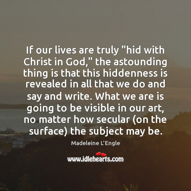 """If our lives are truly """"hid with Christ in God,"""" the astounding Image"""