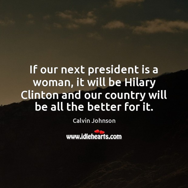 Image, If our next president is a woman, it will be Hilary Clinton