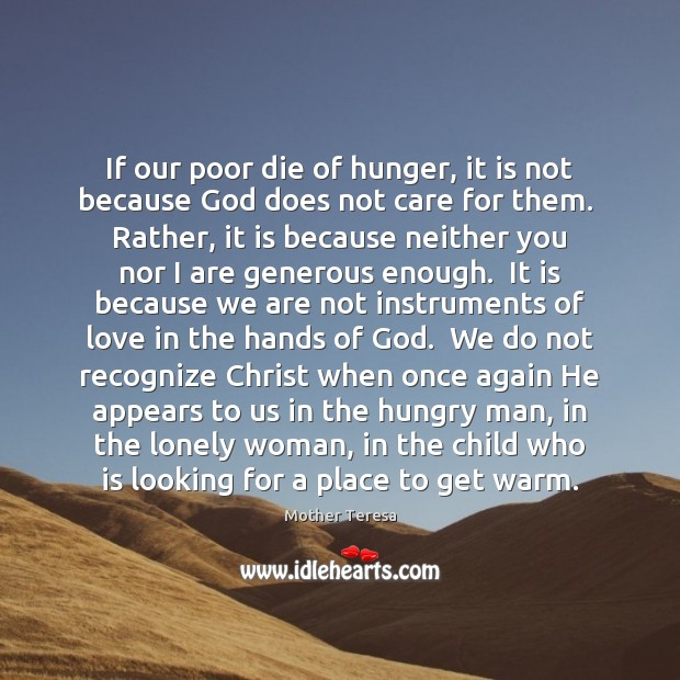 Image, If our poor die of hunger, it is not because God does