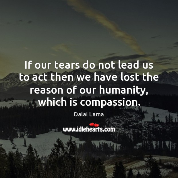 If our tears do not lead us to act then we have Image