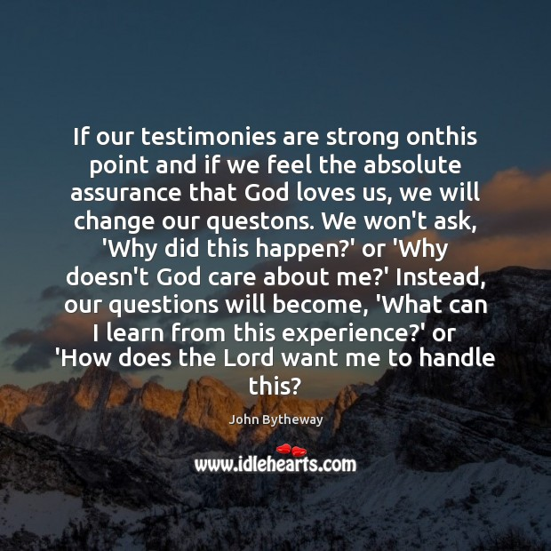 Image, If our testimonies are strong onthis point and if we feel the