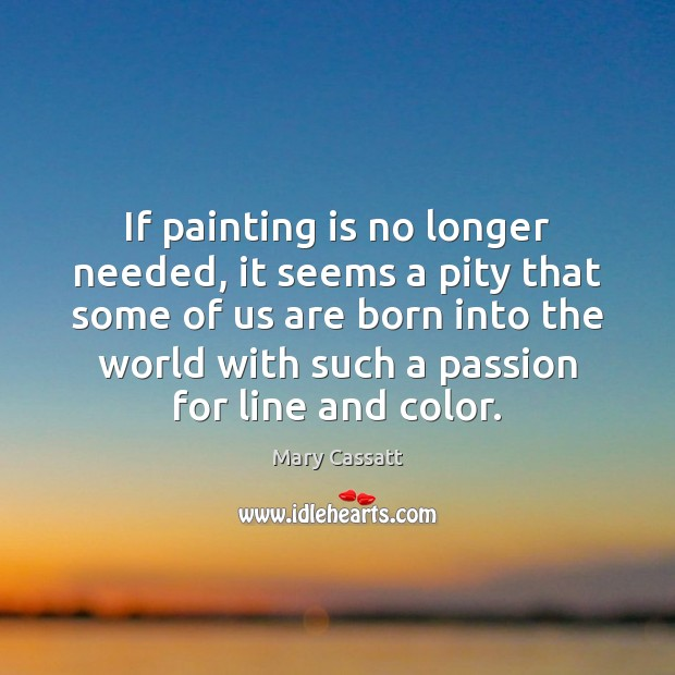 If painting is no longer needed, it seems a pity that some Image