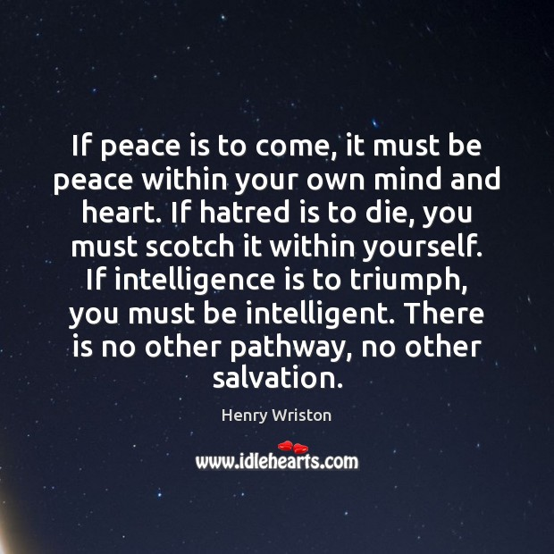 If peace is to come, it must be peace within your own Image