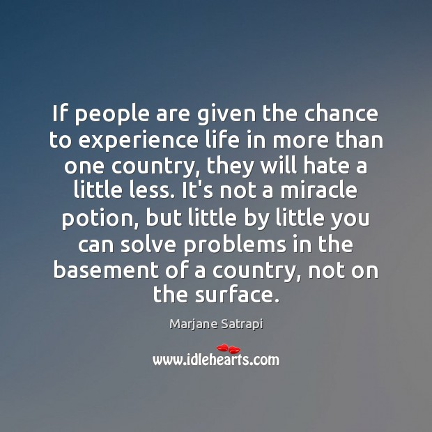 If people are given the chance to experience life in more than Image